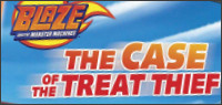 BLAZE AND THE MONSTER MACHINES: THE CASE OF THE TREAT THIEF DVD Contest
