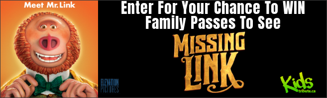 Kids Tribute MISSING LINK Advance Screening Pass contest