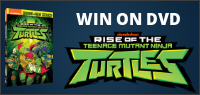 "Enter for your chance to win ""RISE OF THE TEENAGE MUTANT NINJA TURTLES"" on DVD"