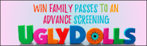 """Enter for your chance to win Family Passes (4 Seats) to an advance screening of """"UGLY DOLLS"""". Advance screenings in Toronto, Montreal & Vancouver on Sat. April 27. Opens in theatres everywhere May 3 Banner"""