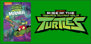 RISE OF THE TEENAGE MUTANT NINJA TURTLES: MUTANT MANIA DVD Contest