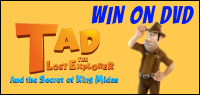 Tad The Lost Explorer and The Secret of King Midas DVD contest